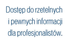 Dostęp do rzetelnych i pewnych informacji dla profesjonalistów